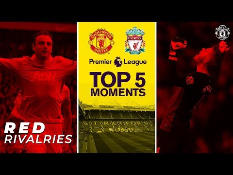 Manchester United – Liverpool : Top 5 des moments forts à Old Trafford